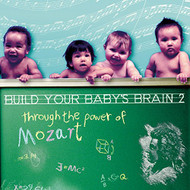 Build Your Baby's Brain Through The Power Of Mozart: Brain 2 By - EE730177