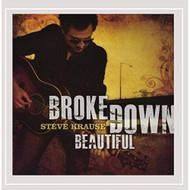 Broke Down Beautiful By Steve Krause On Audio CD Album 2016 - EE730205