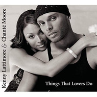 Things That Lovers D By Kenny Lattimore And Chante Moore On Audio CD - EE730586