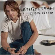Get Closer By Keith Urban On Audio CD Album 2010 - EE730595