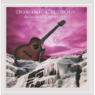 Acoustic Captivity By Dominic Gaudious On Audio CD Album 2016 - EE730667