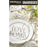 Love Bomb By Lisa Zeidner And Kate Rudd Reader On Audiobook CD By - EE733163