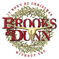 It Won't Be Christmas Without You By Brooks And Dunn On Audio CD Album - EE733291
