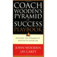 Coach Wooden's Pyramid Of Success Playbook: Applying The Pyramid Of - EE733647