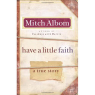 Have A Little Faith: A True Story By Mitch Albom Book - EE736014
