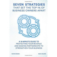Seven Strategies That Set The Top 1% Of Business Owners Apart: A 15 - EE740026