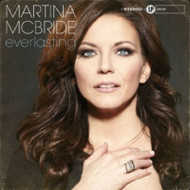 Everlasting By Martina Mcbride On Audio CD Album 2014 - EE742060