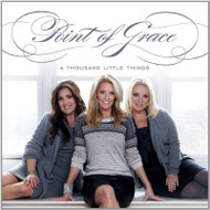 A Thousand Little Things By Point Of Grace On Audio CD Album - EE743064