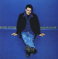 Make Up In Love By Doug Stone On Audio CD Album Multicolor 1999 - EE743065
