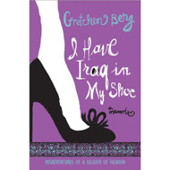 I Have Iraq In My Shoe: Misadventures Of A Soldier Of Fashion By Berg - D569030