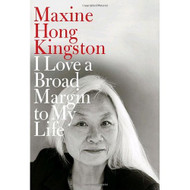 I Love A Broad Margin To My Life By Kingston Maxine Hong Book - D569124