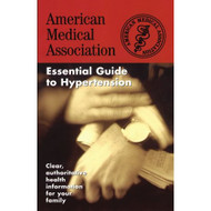 The American Medical Association Essential Guide To Hypertension By - D627891