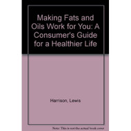 Making Fats & Oils Work For You By Lewis Harrison Book Paperback - D633357