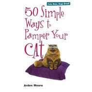 50 Simple Ways To Pamper Your Cat By Arden Moore Book Paperback - D633367