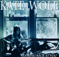 Looking Back At You By Kate Wolf On Audio CD Album Multicolor 1994 - EE743739
