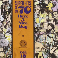 Super Hits Of The '70S: Have A Nice Day Vol 18 On Audio CD Album 1993 - EE743884