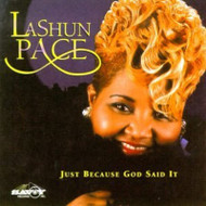 Just Because God Said It By Lashun Pace Performer On Audio CD Album - EE744029