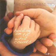 Holding On To What Counts By Chip Stephens Trio On Audio CD Album - EE744054