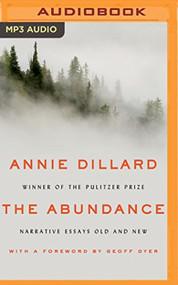 Abundance The By Annie Dillard And Susan Ericksen Reader On Audio MP3 - EE744121