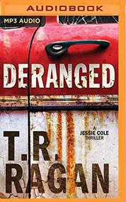 Deranged Jessie Cole 3 By Tr Ragan And Kate Rudd Reader On Audio MP3 - EE744148