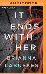 It Ends With Her By Brianna Labuskes And Lauren Ezzo Reader On Audio - EE744160