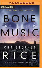 Bone Music The Burning Girl By Christopher Rice And Lauren Ezzo Reader - EE744162