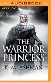 Warrior Princess The By K M Ashman And Napoleon Ryan Reader On Audio - EE744164