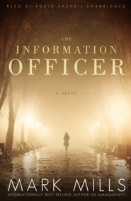 The Information Officer: A Novel By Mark Mills And Robin Sachs Reader - EE744187