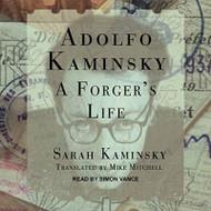 Adolfo Kaminsky: A Forger's Life By Sarah Kaminsky And Simon Vance - EE744190