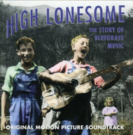High Lonesome: The Story Of Bluegrass Music Original Motion Picture - EE744282