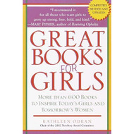 Great Books For Girls: More Than 600 Books To Inspire Today's Girls - DD570391