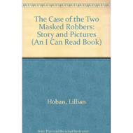 The Case Of The Two Masked Robbers: Story And Pictures An I Can Read - DD570565