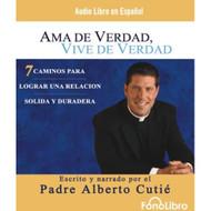 Ama De Verdad Vive De Verdad / Real Life Real Love Audio Libro / - DD573897