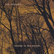 Money In The Woods By Robinson Tim On Audio CD Album 2005 - DD578554