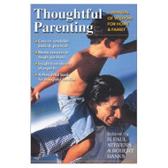 Thoughtful Parenting: A Of Wisdom For Home & Family By Stevens R Paul - DD580893