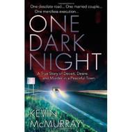 One Dark Night: A True Story Of Deceit Desire And Murder In A Peaceful - DD582833