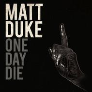 One Day Die By Matt Duke On Audio CD Album 2011 - DD583599