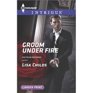 Groom Under Fire Harlequin Lp Intrigue\Shotgun Weddings By Childs Lisa - DD584415