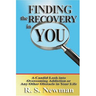 Finding The Recovery In You: A Candid Look Into Overcoming Addiction - DD584628