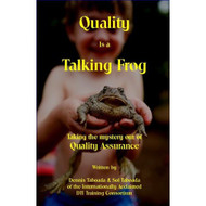 Quality Is A Talking Frog! Taking The Mystery Out Of Quality Assurance - DD584636