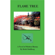 Flame Tree: A Novel Of Modern Burma By Dahlberg Keith Book Paperback - DD584676