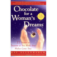 Chocolate For A Woman's Dreams: 77 Stories To Treasure As You Make - DD584719