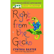 Right From The Gecko Reigning Cats & Dogs Mysteries No 5 By Baxter - DD584725