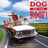 Dog On The Roof!: On The Road With Mitt And The Mutt By Kluger Bruce - DD584977