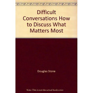 Difficult Conversations How To Discuss What Matters Most On Audio - DD585391