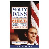 Shrub: The Short But Happy Political Life Of George W Bush On Audio - DD585397