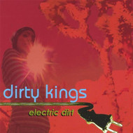 Electric Dirt By Dirty Kings On Audio CD Album 2005 - DD587719
