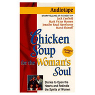 Chicken Soup For The Woman's Soul: Stories To Open The Hearts And - DD588959