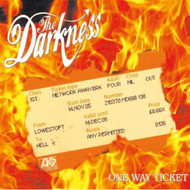 One Way Ticket By Darkness On Audio CD Album 2005 - DD590692