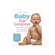 Baby Sign Language: Get An Early Start Communicating With Your Baby! - DD591575